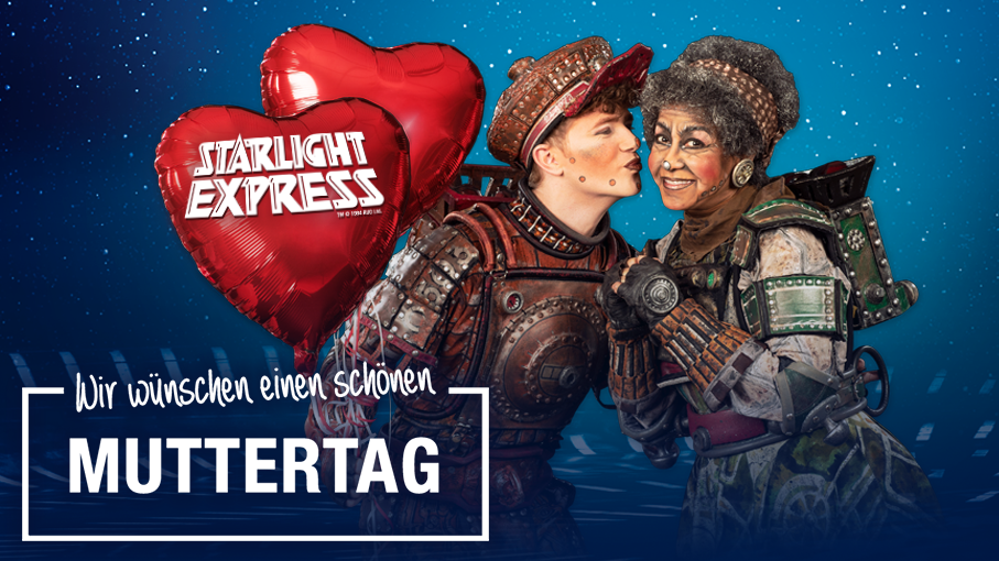 STARLIGHT EXPRESS Muttertag