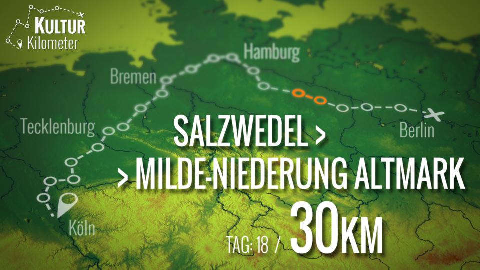 KulturKilometer – Tag 18: Von Salzwedel nach Milde-Niederung Altmark